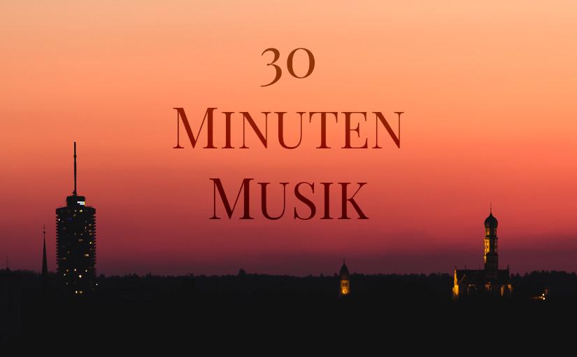 30 Minuten Musik