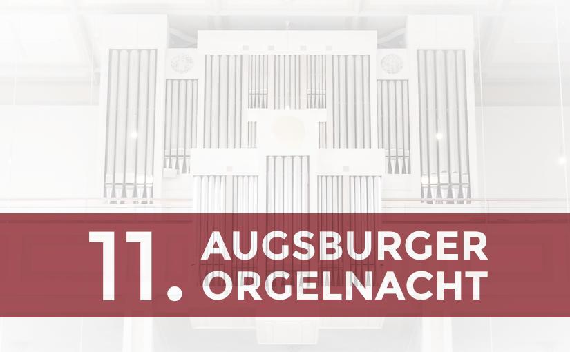 11. Augsburger Orgelnacht